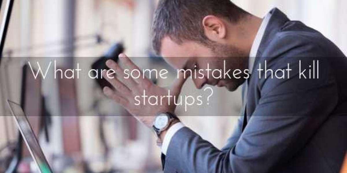 5 Big Mistakes That Kill Startups